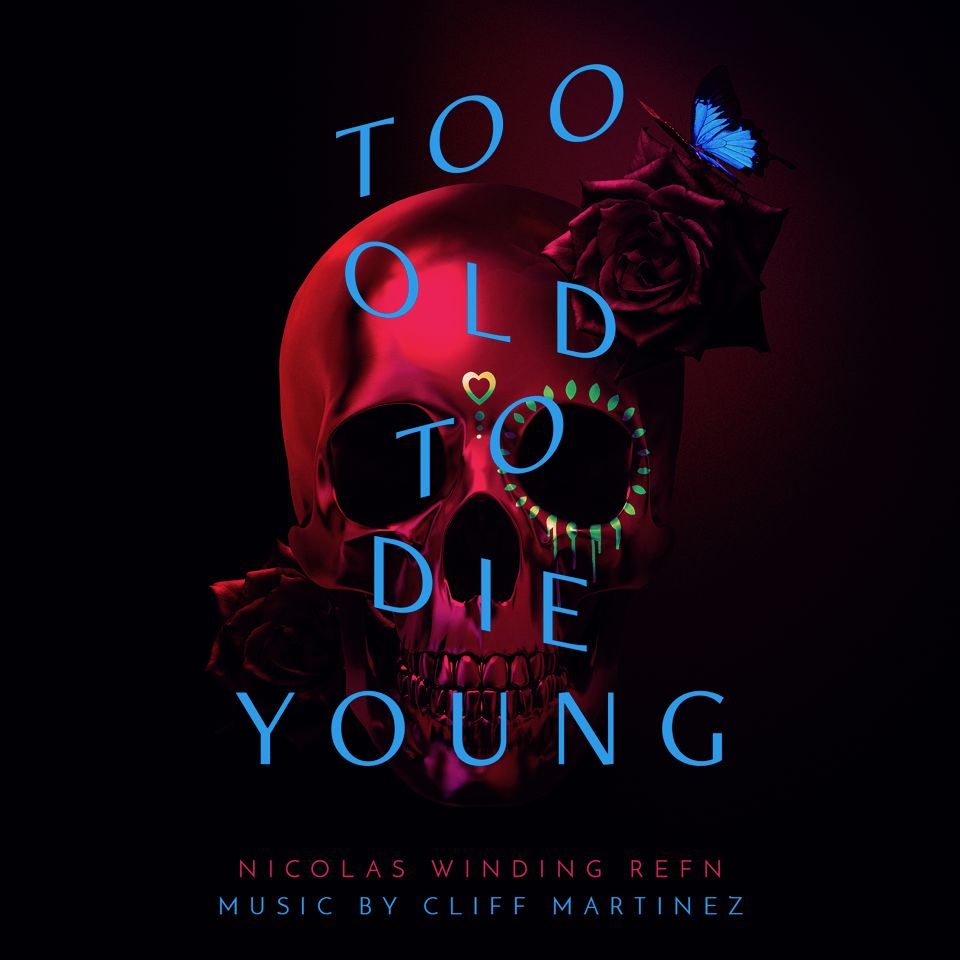 Stirring Cue from Cliff Martinez's 'Too Old To Die Young' Score Released Today